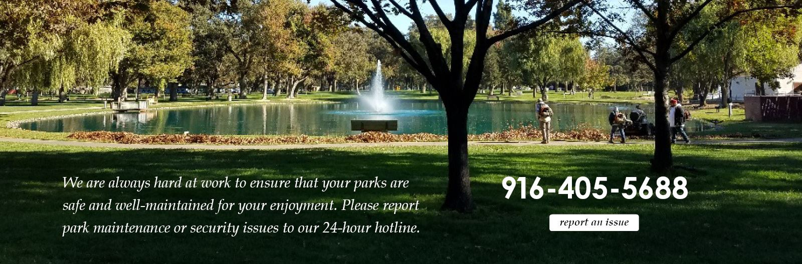 Report a Park Maintenance Issue to our hotline