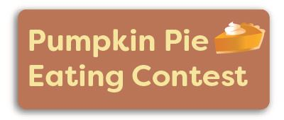 Giant Pumpkin Festival Pie Eating Button