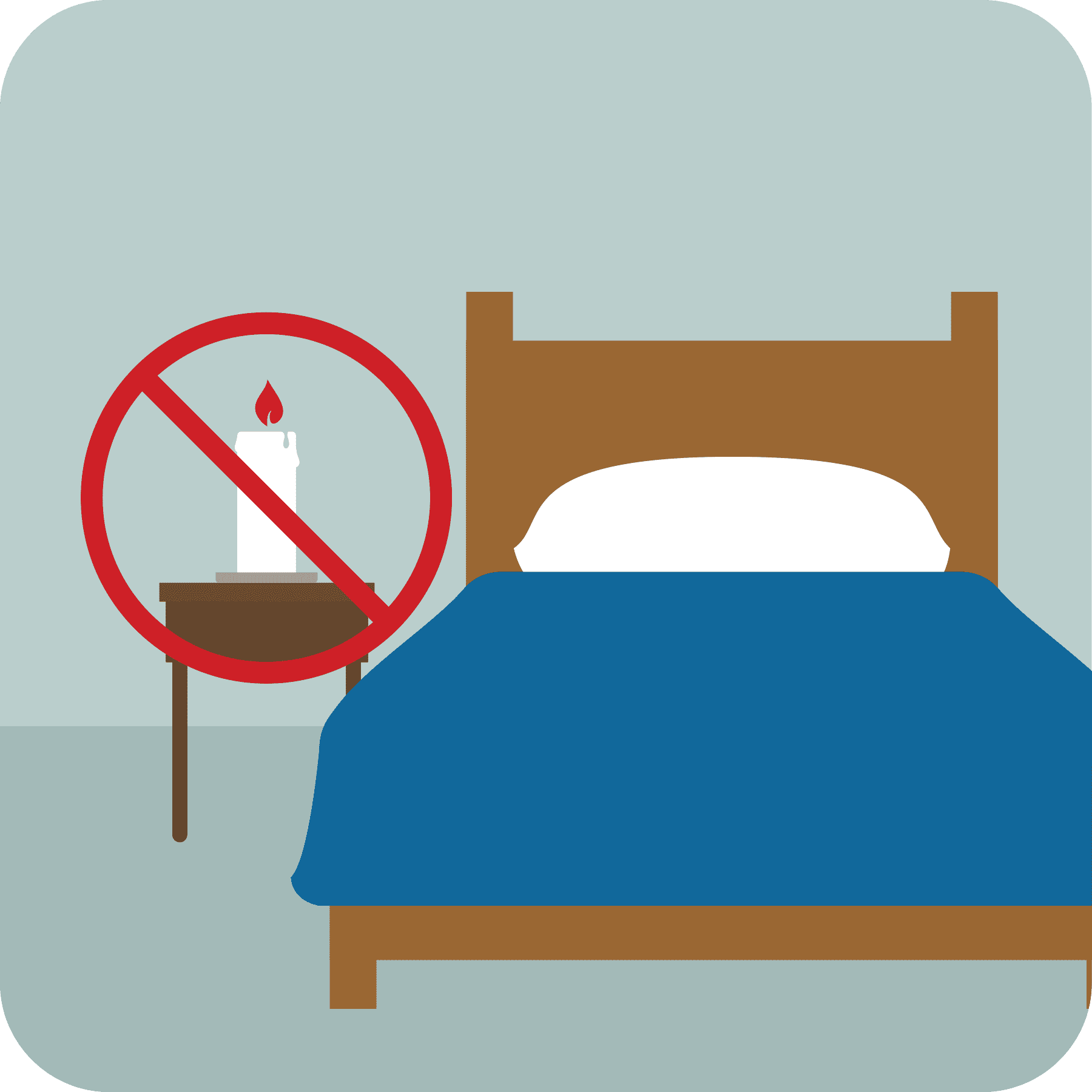 Don't use lit candles in bedrooms, bathrooms and sleeping areas.